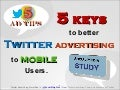5 Keys for Twitter Advertising to Mobile Users