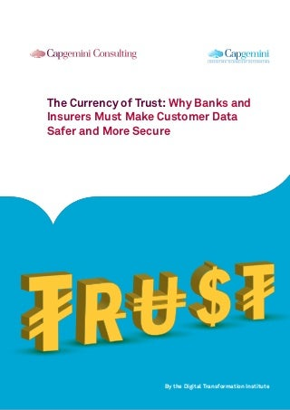 The Currency of Trust: Why Banks and Insurers Must Make Customer Data Safer and More Secure