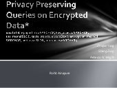 Privacy preserving queries on encrypted data