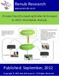 Private cloud computing market & forecast to 2015 worldwide analysis