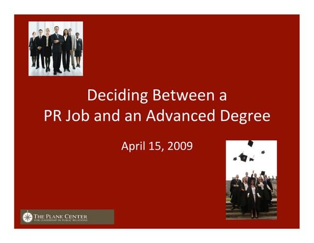 Deciding Between a PR Job & an Advanced Degree: Making the Right Decision