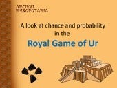 Probability in and Ancient Game