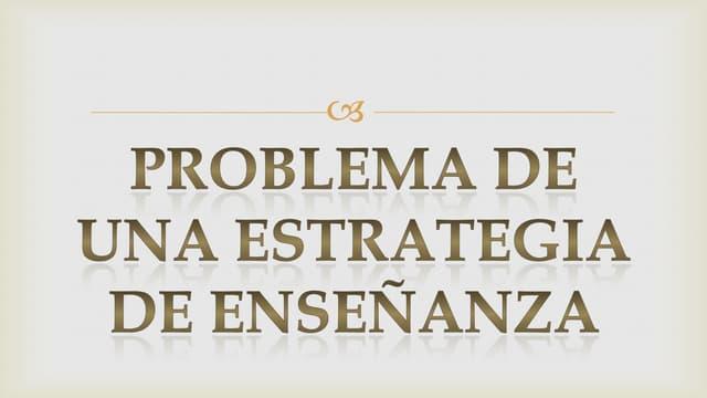 Problemas de estrategias de enseñanza