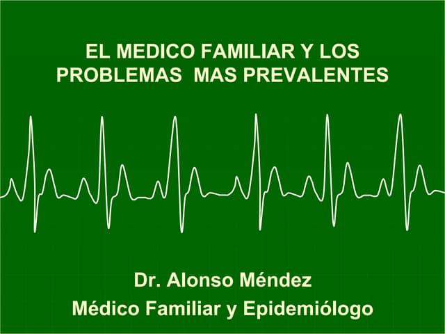 PROBLEMAS MAS PREVALENTES EN MED. FAMILIAR