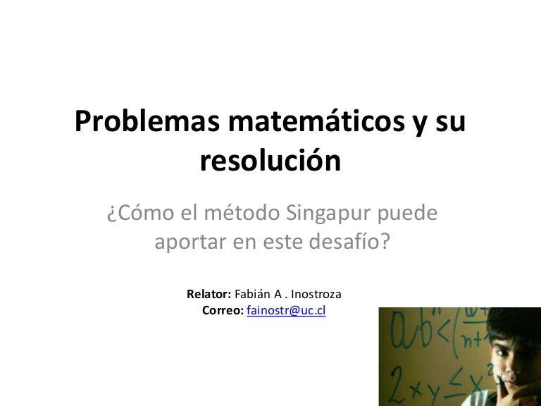 Problemas Matematicos Y Su Resolucion Metodo Singapur