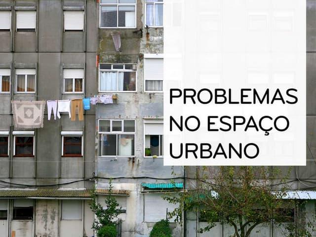 Problemas no espaço urbano - Geografia 11º Ano