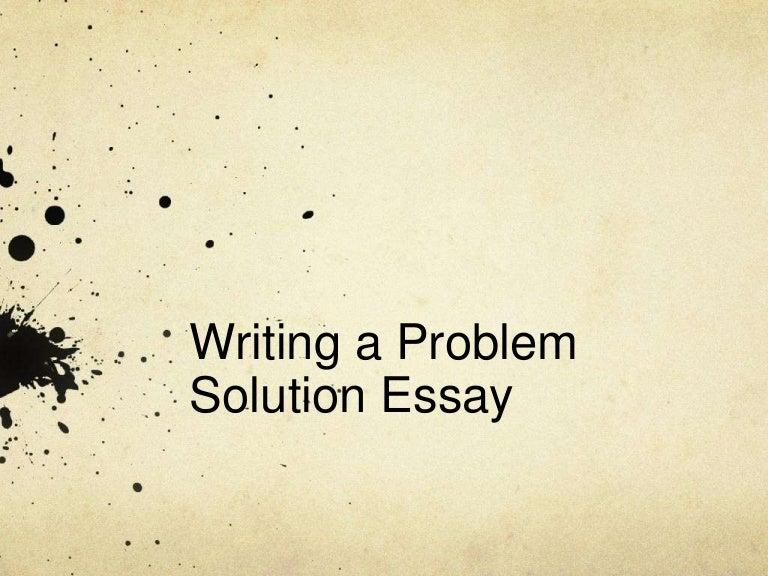 Problem Solution Essay - Writing Six on Saturdays