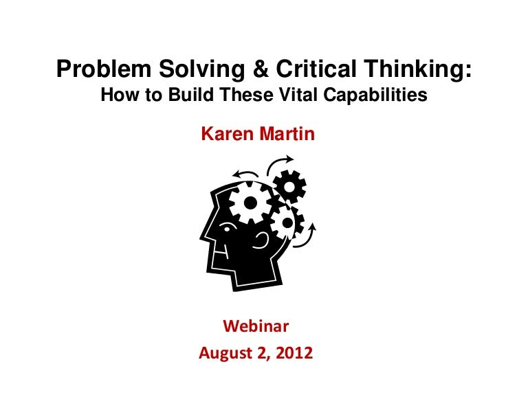 critical thinking problems Develop your ability to tackle complex problems in the workplace using known analytical problem solving techniques, design thinking, and effective research.