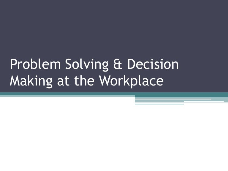 problem solving in a workplace like no other