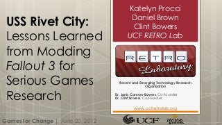#G4C12: USS Rivet City: Lessons Learning from Modding Fallout 3 for Serious Games Research