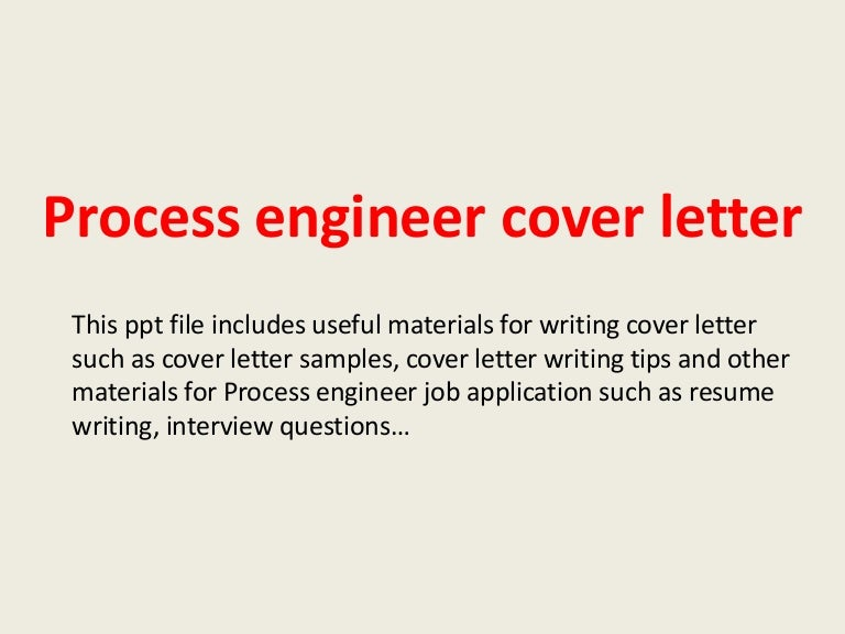 processengineercoverletter 140223204933 phpapp01 thumbnail 4 jpg cb 1393188608