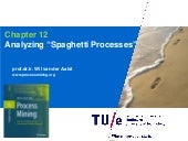 Process Mining - Chapter 12 - Analyzing Spaghetti Processes