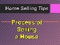 Home Selling Tips: The Process of Selling a House