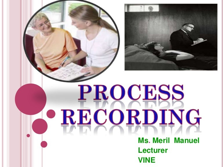 process recording in psychiatric nursing