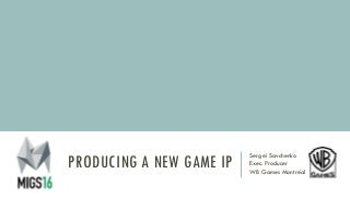 Producing a New Game IP