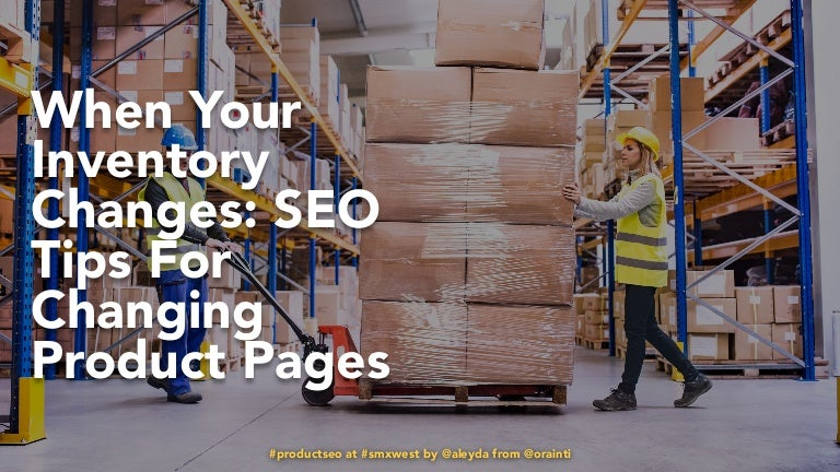When Your Inventory Changes: SEO Tips For Changing Product Pages …