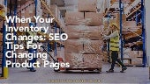 When Your Inventory Changes: SEO Tips For Changing Product Pages