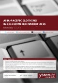 Product Brochure: Asia-Pacific Clothing B2C E-Commerce Market 2015