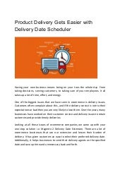 Product delivery gets easier with delivery date scheduler
