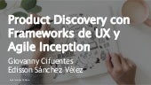 Product discovery con frameworks de ux y agile inception