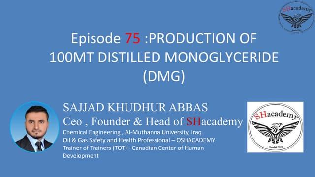 Production of 100 mt distilled monoglyceride (dmg)