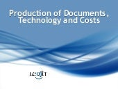 Production of Documents, Technology and Costs