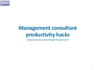 Management Consulting Productivity Hacks