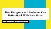 """How Designers and Engineers Can Better Work With Each Other"" by Joyce Yan"
