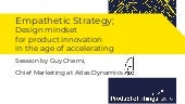 Empathetic Strategy: Design mindset for product innovation in the age of accelerating with Guy Cherni
