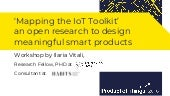 'Mapping the IoT Toolkit' an open research to design meaningful smart products with Ilaria Vitali