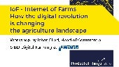 IoF - Internet of Farms - How the digital revolution is changing the agriculture landscape with Izhar Gilad