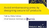 Avoid embarrassing press by designing secure IoT products with Misha Seltzer