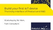 Build your first IoT device - The tricky interface of Product and R&D with Nir Klein