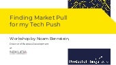 Finding Market Pull for my Tech Push with Noam Bernstein