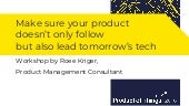Make sure your product doesn't only follow but also lead tomorrow's tech with Roee Kriger