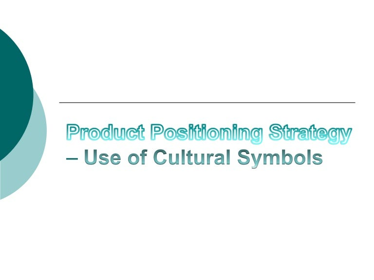 Product Positioning Strategy Use Of Cultural Symbols