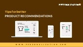 Tips for better eCommerce product recommendations