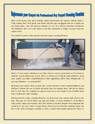 Rejuvenate your Carpet via Professional Dry Carpet Cleaning Houston