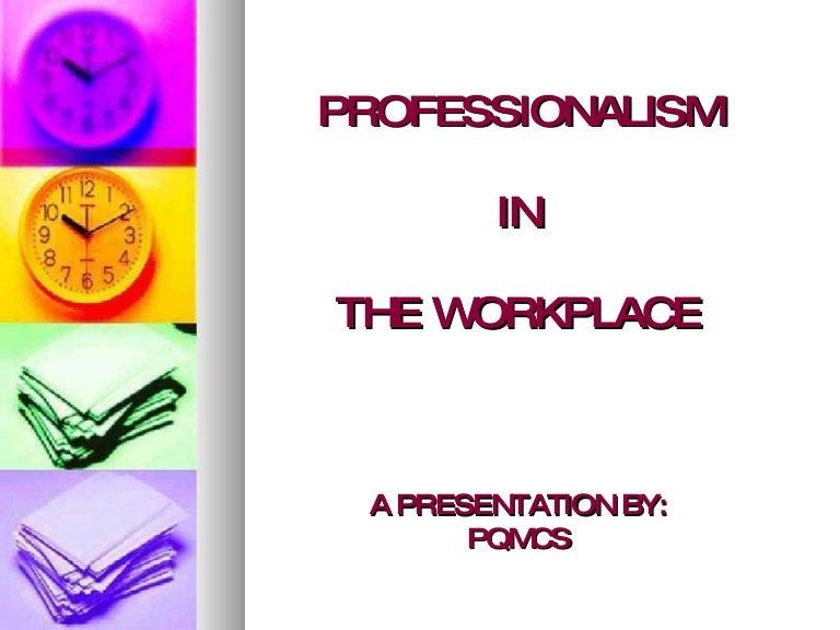 Professionalism & work ethic.