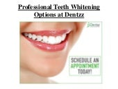Professional teeth whitening options at dentzz