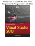 Professional visual studio 2013 (wrox programmer to programmer) 1st edition pdf ebook full free