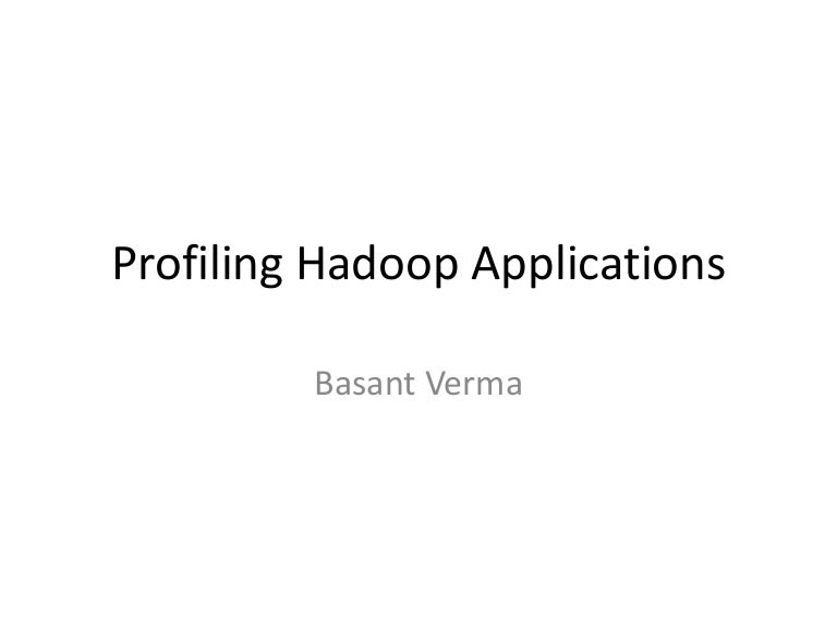 Profile hadoop apps
