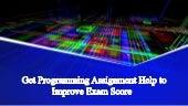 Get Programming Assignment Help to Improve Exam Score