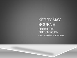 Progress presentation creative platforms