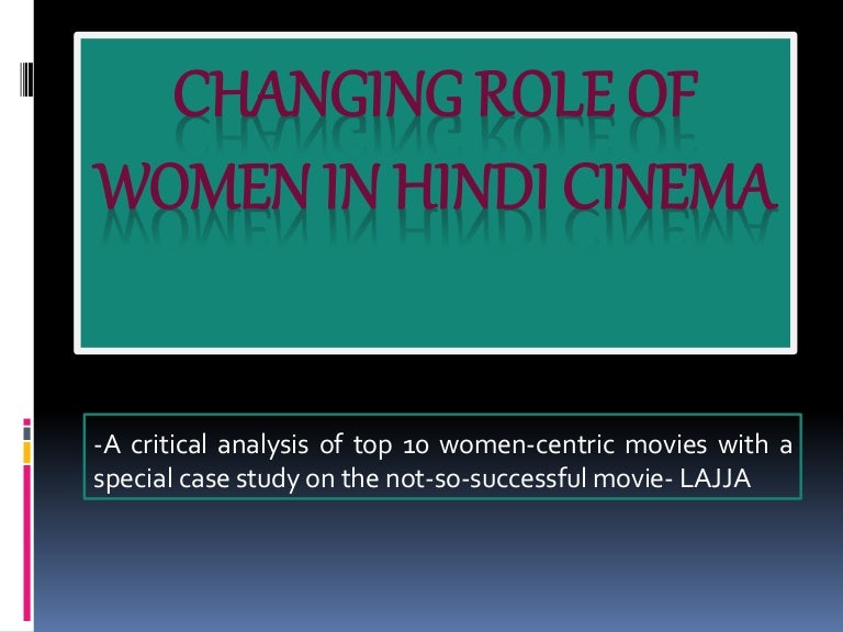 Changing role of women in Hindi Cinema