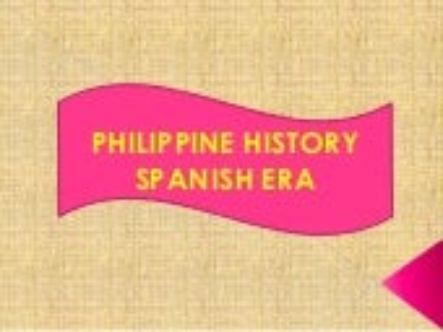Philippine History: Spanish Era