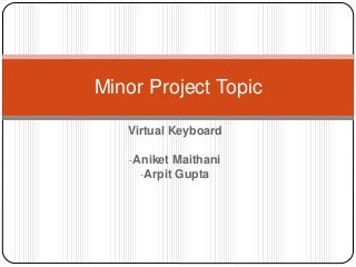 Project Proposal for Minor Project