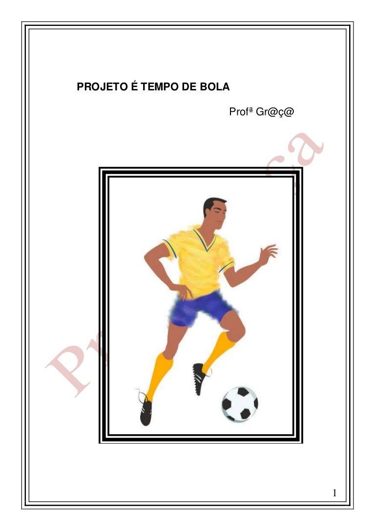 86cf24bf07 Projeto é Tempo de Bola...É Tempo de Copa!