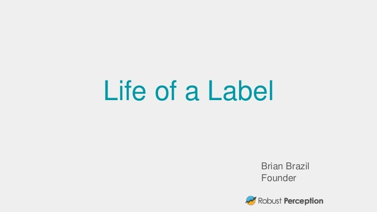 Life of a Label (PromCon2016, Berlin)