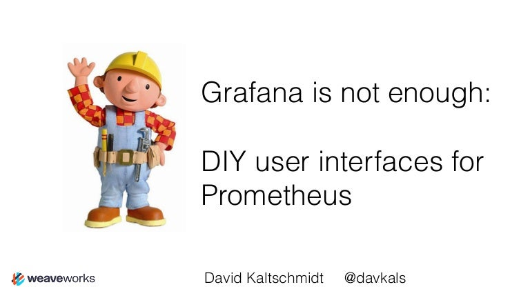 Grafana is not enough: DIY user interfaces for Prometheus